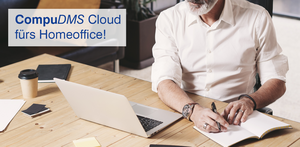 CompuDMS Cloud fürs Homeoffice